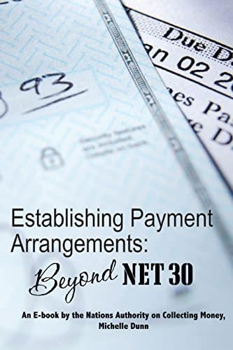 9781475187045: Establishing Payment Arrangements: Beyond Net 30: The Collecting Money Series