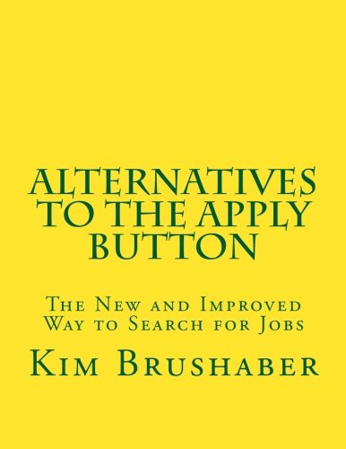 9781475187304: Alternatives to the Apply Button: The New and Improved Way to Search for Jobs