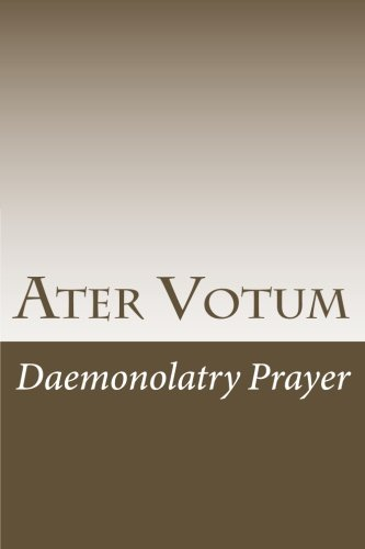 9781475187410: Ater Votum: Daemonolatry Prayer (Cambridge Studies in Linguistics (Paperback))
