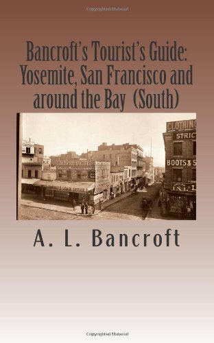9781475189919: Bancroft's Tourist's Guide : Yosemite, San Francisco and around the Bay (South.)