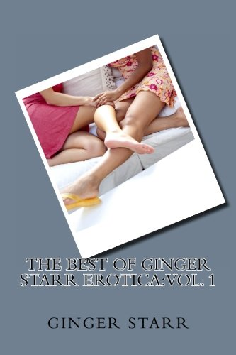9781475190298: The Best Of Ginger Starr Erotica: Vol. 1