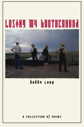 Losing My Brotherhood: a collection of poems: Bobby Long