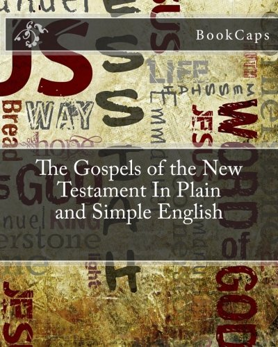 9781475192193: The Gospels of the New Testament In Plain and Simple English