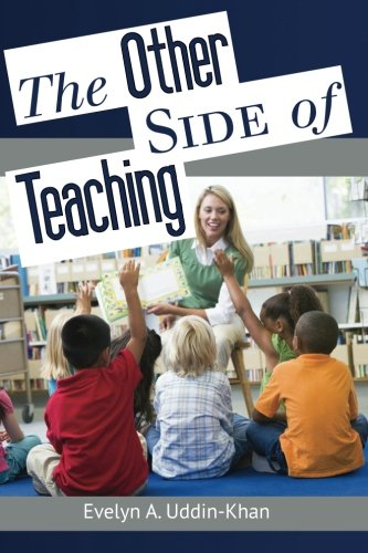 The Other Side of Teaching: Uddin-Khan, Evelyn A.
