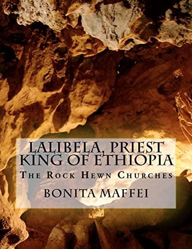 Lalibela, Priest King of Ethiopia: The Rock: Bonita Maffei