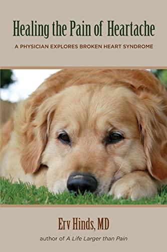 9781475195668: Healing the Pain of Heartache: A Physician Explores Broken Heart Syndrome