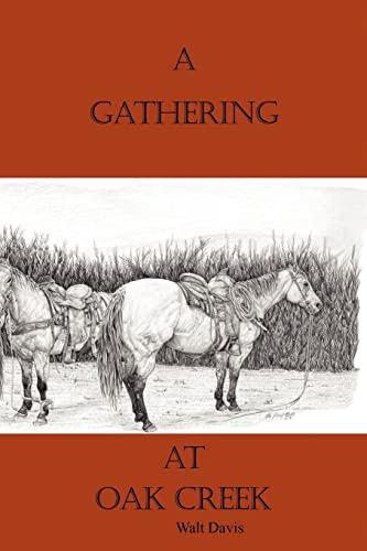A Gathering at Oak Creek (Paperback): Walt Davis