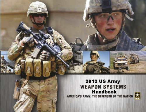 9781475197129: 2012 US Army Weapon System Handbook (B&W)