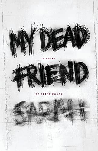 9781475198232: My Dead Friend Sarah: A Novel