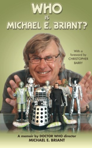 9781475198775: Who is Michael E. Briant?: a memoir by the Doctor Who director
