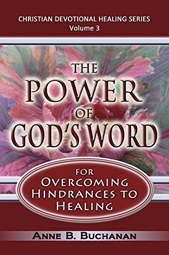9781475199147: The Power of God's Word for Overcoming Hindrances to Healing: A Christian Devotional with Prayers for Healing and Scriptures for Healing, Volume 3 (Christian Devotional Healing Series)