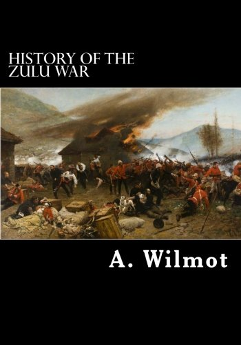 9781475201437: History of the Zulu War