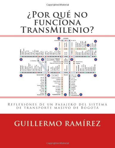 9781475202816: ¿Por qué no funciona TransMilenio?: Reflexiones de un pasajero del sistema de transporte masivo de Bogotá (Volume 1) (Spanish Edition)