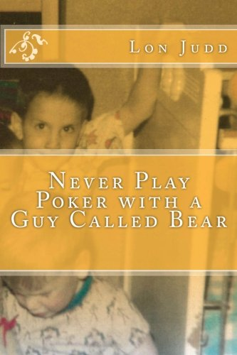 9781475204230: Never Play Poker with a Guy Called Bear