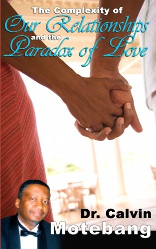 9781475206487: The Complexity of Our Relationships and the Paradox of Love
