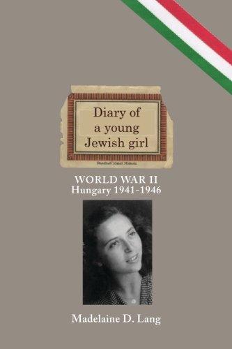 9781475206623: DIARY of a young Jewish girl - World War II Hungary 1941-1946