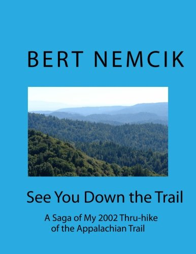 9781475208801: See You Down the Trail: A Thru-hike On the Appalachian Trail