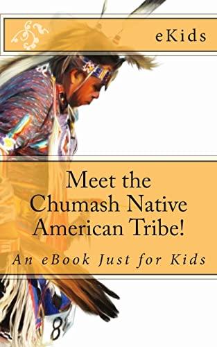 Meet the Chumash Native American Tribe!: An: Ekids