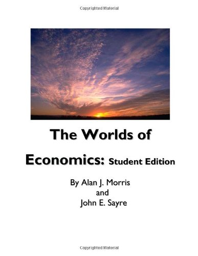 The Worlds of Economics: Student Edition: Morris, Mr Alan