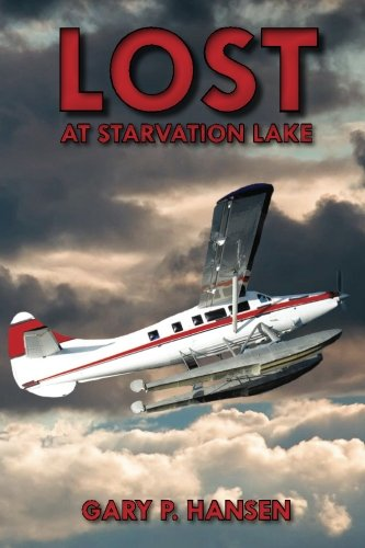 Lost at Starvation Lake (Volume 2): Gary P. Hansen
