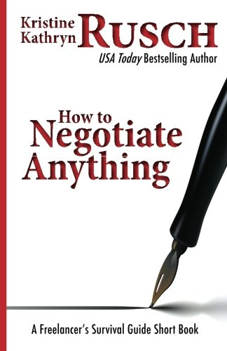 9781475210989: How To Negotiate Anything: A Freelancer's Survival Guide Short Book