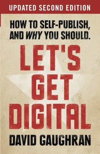 9781475212600: Let's Get Digital: How To Self-Publish, And Why You Should