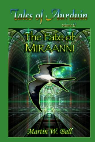 9781475214079: The Fate of Miraanni: Tales of Aurduin (Volume 2)