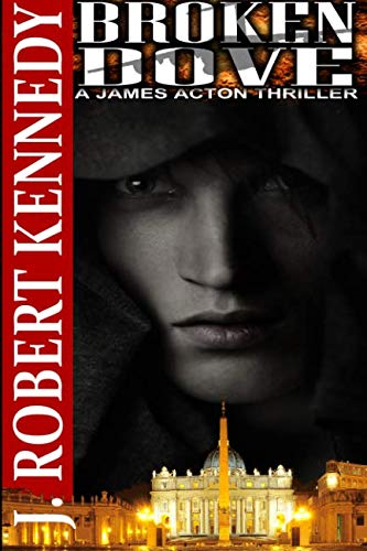 9781475214604: Broken Dove: A James Acton Thriller Book #3 (James Acton Thrillers)