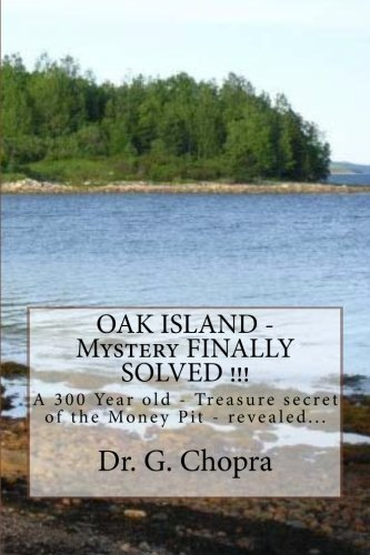 9781475216851: OAK ISLAND - Mystery FINALLY SOLVED !!!: OAK Island - Finally revels itself (Volume 1)