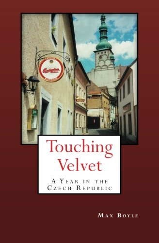 9781475217292: Touching Velvet: A Year in the Czech Republic