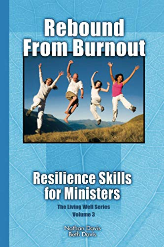 Rebound From Burnout: Resilience Skills for Ministers: Nathan Davis