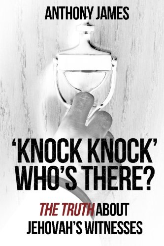 9781475217650: 'Knock Knock' Who's There?: 'The Truth' About Jehovah's Witnesses