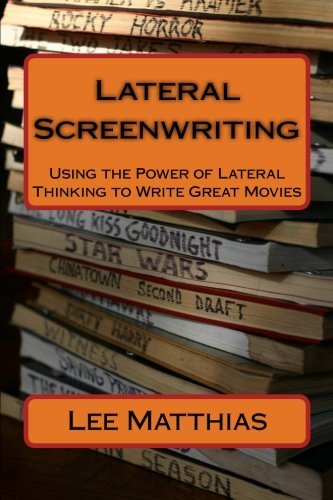 9781475218688: Lateral Screenwriting: Using the Power of Lateral Thinking to Write Great Movies
