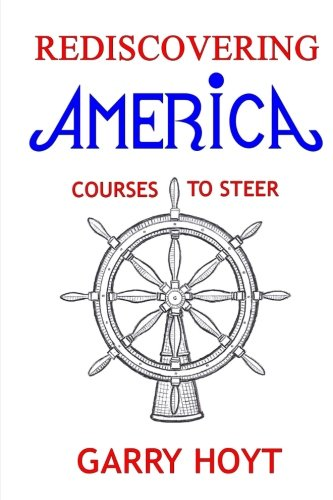 Rediscovering America Courses To Steer: Garry Hoyt