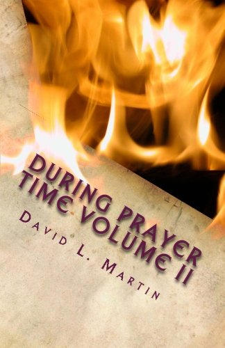 During Prayer Time Volume II (1475222963) by David L. Martin