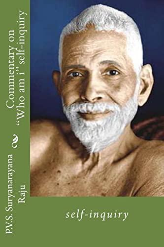 "Commentary on ""Who am i"" self-inquiry: self-inquiry (Volume 1): Suryanarayana Raju"