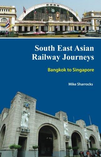 9781475223439: South East Asian Railway Journeys Bangkok to Singapore (Volume 1)