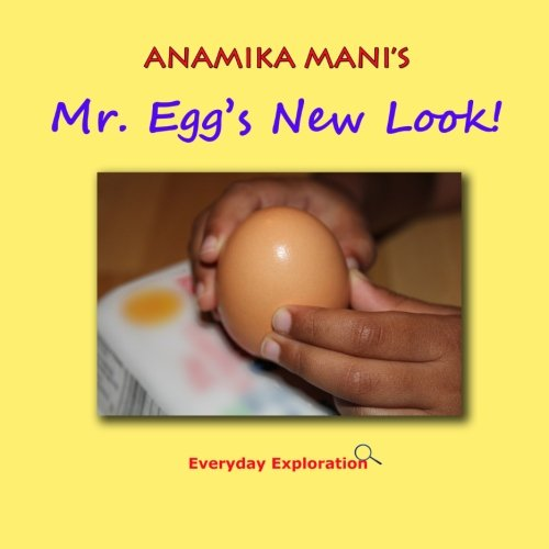 9781475224597: Mr. Egg's New Look!: Everyday Exploration
