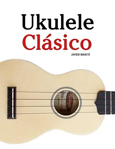 9781475224856: Ukulele Clásico: Piezas fáciles de Bach, Mozart, Beethoven y otros compositores (en Partitura y Tablatura) - 9781475224856