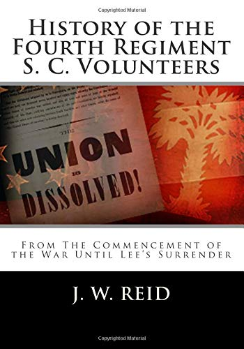 9781475225198: History of the Fourth Regiment S. C. Volunteers: From The Commencement of the War Until Lee's Surrender