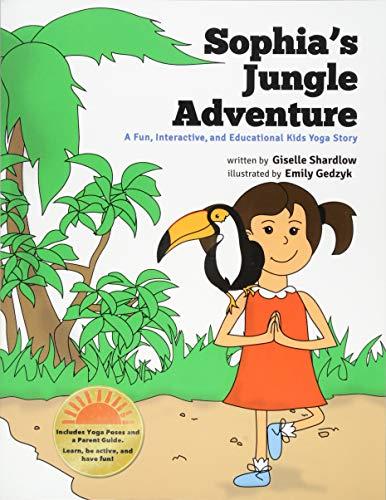 9781475225488: Sophia's Jungle Adventure: A Fun and Educational Kids Yoga Story