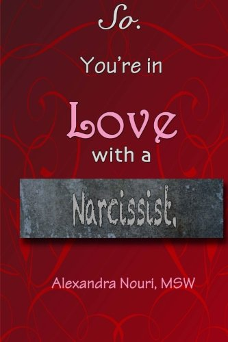 9781475225938: So. You're in Love With a Narcissist.