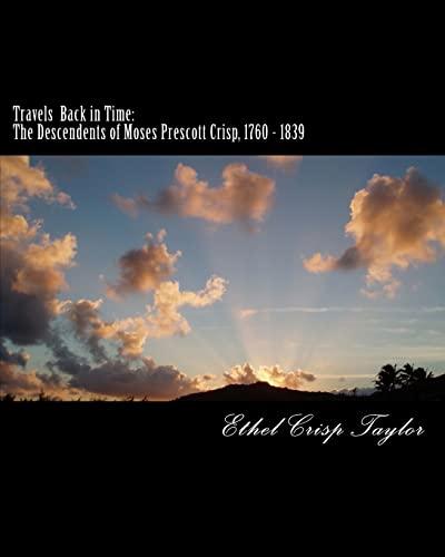 9781475226034: Travels Back in Time: The Descendents of Moses Prescott Crisp, 1760 - 1839 (Volume 2)