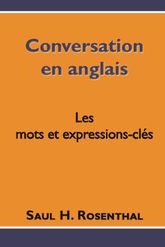 9781475229677: Conversation en anglais, les mots et expressions-clés (French Edition)