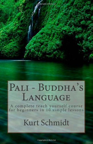 9781475229745: Pali - Buddha's Language: A complete teach yourself course for beginners in 10 simple lessons