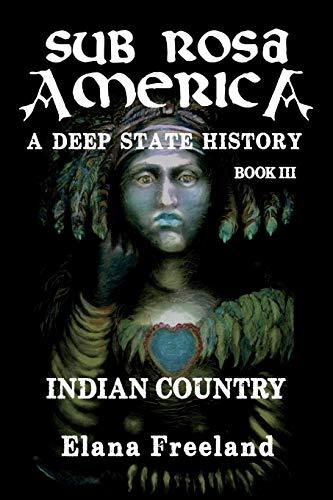 Sub Rosa America, Book III: Indian Country: Elana Freeland
