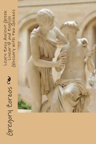 9781475230291: Learn Easy Ancient Greek Linear-B and English Glossary with two Quizzes
