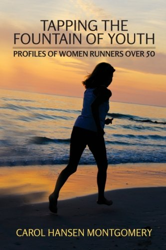 9781475231007: Tapping the Fountain of Youth: Profiles of Women Runners Over 50
