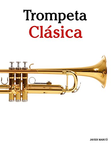 9781475231243: Trompeta Clásica: Piezas fáciles de Bach, Strauss, Tchaikovsky y otros compositores - 9781475231243