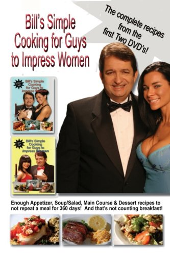 9781475231786: Bill's Simple Cooking for Guys to Impress Women